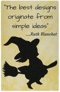 "ruth blanchet quote ""the best designs originate from simple ideas"""